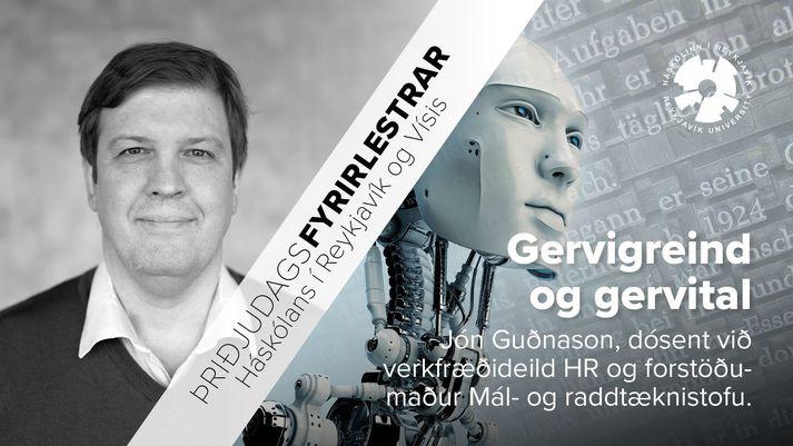 Jón Guðnason ræðir gervigreind og gervital.