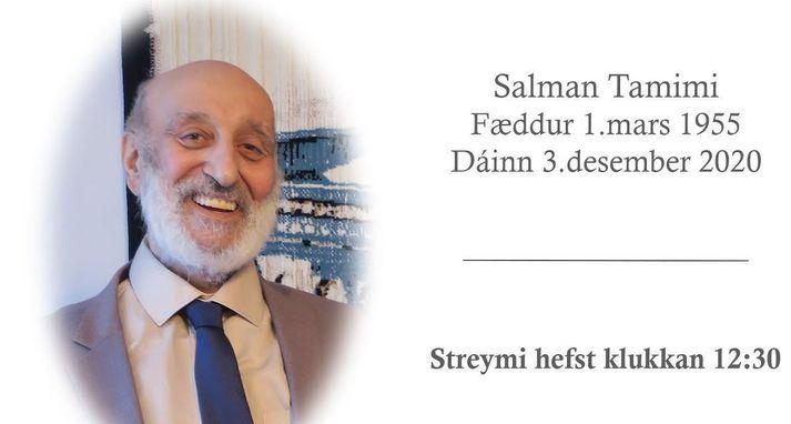 Salman Tamimi var 65 ára þegar hann lést.