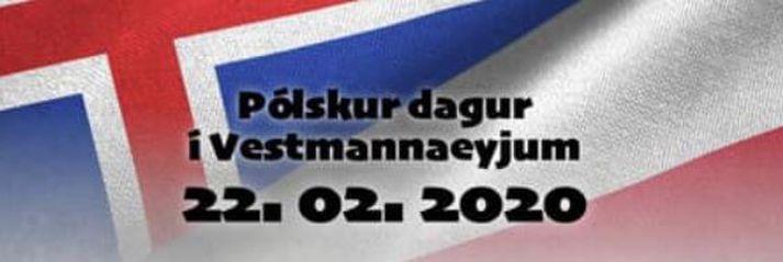 Pólskur dagur er haldinn hátíðlegur í Vestmannaeyjum í dag.