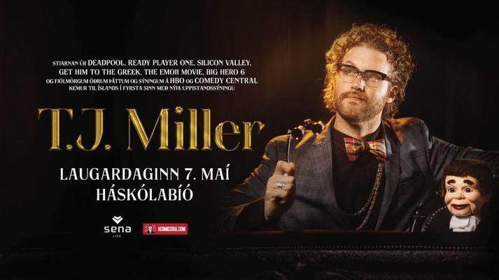 Stjarnan T.J. Miller átti að koma fram 7. maí 2022 í Háskólabíó. Hann gerir það ekki.