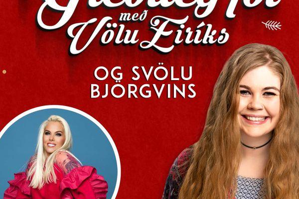 Gleðileg jól með Völu Eiríks og Svölu Björgvins